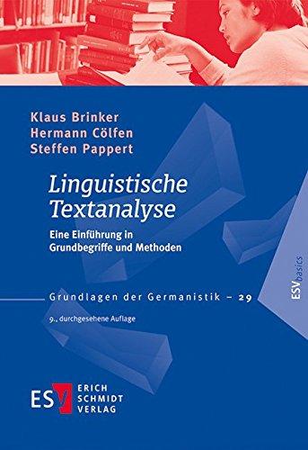 Linguistische Textanalyse: Eine Einführung in Grundbegriffe und Methoden: Eine Einfhrung in Grundbegriffe und Methoden (Grundlagen der Germanistik (GrG), Band 29)