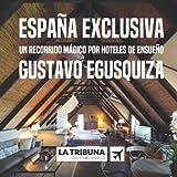 España exclusiva: Un recorrido mágico por hoteles de ensueño