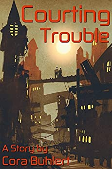 Courting Trouble (In Love and War Book 7) (English Edition) van [Cora Buhlert]