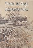 Vincent Van Gogh et Auvers-sur-Oise