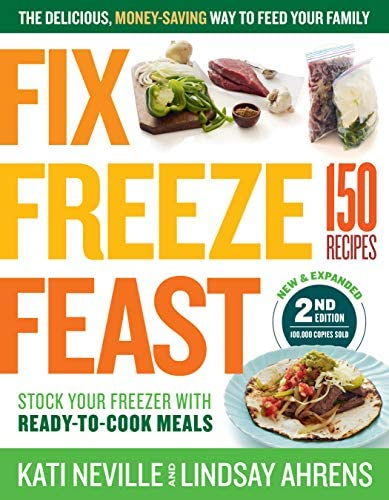 Fix Freeze Feast 2nd Edition The Delicious Money Saving Way to Feed Your Family Stock Your Freezer product image