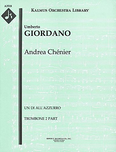 Andrea Chénier (Un di all'azzurro): Trombone 2 part (Qty 4) [A3518]