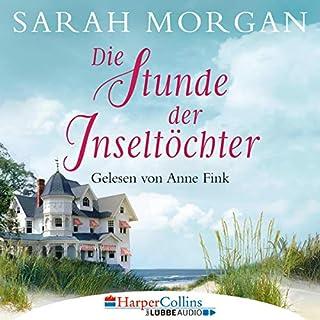 Die Stunde der Inseltöchter                   Autor:                                                                                                                                 Sarah Morgan                               Sprecher:                                                                                                                                 Anne Fink                      Spieldauer: 14 Std. und 31 Min.     29 Bewertungen     Gesamt 4,1