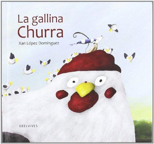 La gallina Churra (Álbumes ilustrados)