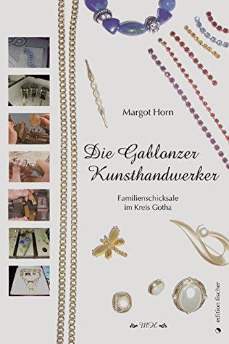 Die Gablonzer Kunsthandwerker: Familienschicksale im Kreis Gotha