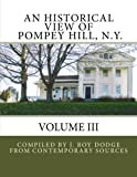 An Historical View of Pompey Hill, NY Volume III (Volume 3)