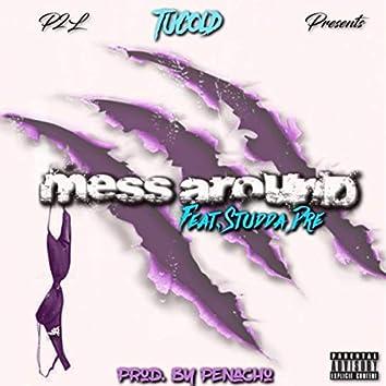 Mess Around (feat. Studda Dre)