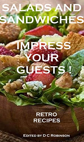 SALADS AND SANDWICHES, RETRO RECIPES: IMPRESS YOUR GUESTS! (English Edition)