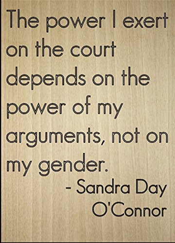 Mundus Souvenirs The Power I Exert on The Court Depends. Quote by Sandra Day O'Connor, Laser Engraved on Wooden Plaque - Size: 8'x10'