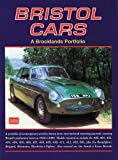 Bristol Cars 1946-2000 a Brooklands Portfolio: 132 Contemporary Articles Drawn from International Motoring Journals