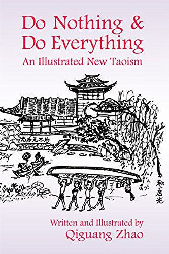 Compare Textbook Prices for Do Nothing and Do Everything: An Illustrated New Taoism 1 Edition ISBN 9781557788894 by Zhao, Qiguang