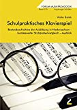 Schulpraktisches Klavierspiel: Bestandsaufnahme der Ausbildung in Niedersachsen ? bundesweiter Stichprobenvergleich ? Ausblick (Augsburger Schriften) - Walter Bialek