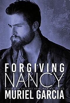 Forgiving Nancy (Last Hangman MC Series Book 5) by [Muriel Garcia]