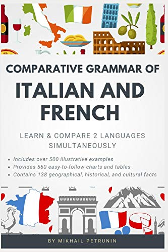 Comparative Grammar of Italian and French: Learn & Compare 2 Languages Simultaneously