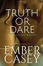 By Ember Casey Truth or Dare (His Wicked Games #2) (1st Edition)