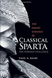 The Grand Strategy of Classical Sparta: The Persian Challenge (Yale Library of Military History)