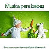 Musica para bebes: Canciones de cuna para bebés, canciones infantiles, música para dormir
