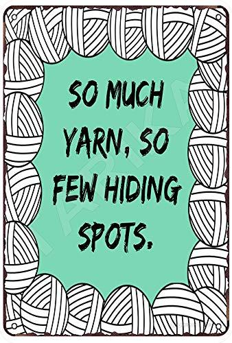 Panneau décoratif en fer avec inscription So Much Yarn So Few Hiding Spots 20,3 x 30,5 cm pour maison, cuisine, salle de bain, ferme, jardin, garage, citations inspirantes