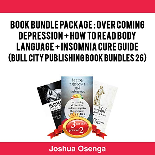 Book Bundle Package: Over Coming Depression + How to Read Body Language + Insomnia Cure Guide audiobook cover art