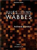 Jules Wabbes, 1919-1974 - Architecte d'intérieur