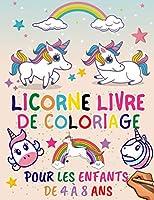 Licorne Livre de Coloriage Pour les Enfants de 4 à 8 Ans: Livre de Coloriage Pour les Filles   Cadeau de Noel Pour ado Fille