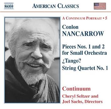 NANCARROW: Pieces for Small Orchestra / Tango? / String Quartet No. 1