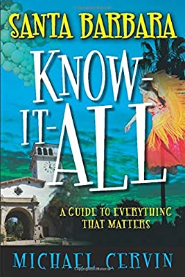 Santa Barbara Know-It-All: A Guide to Everything That Matters by Reedy Press
