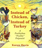 Instead of Chicken, Instead of Turkey: A Poultryless  Poultry  Potpourri