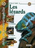 Atlas de la terrariophilie - Volume 3: Les Lézards