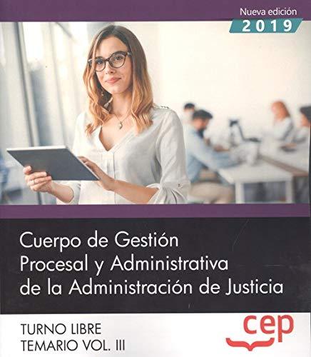 Cuerpo de Gestión Procesal y Administrativa de la Administración de Justicia. Turno Libre. Temario Vol. III