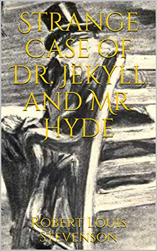 Strange Case of Dr. Jekyll and Mr. Hyde (Illustrated)