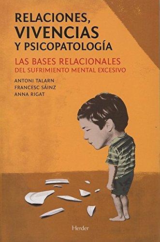 Relaciones, vivencias y psicopatología: Las bases