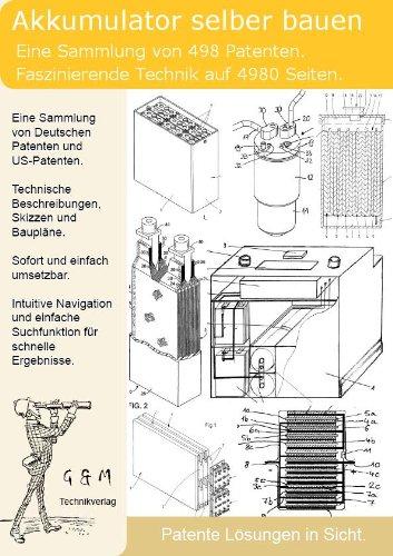 Akkumulator selber bauen: 4980 Seiten Patente zeigen wie!