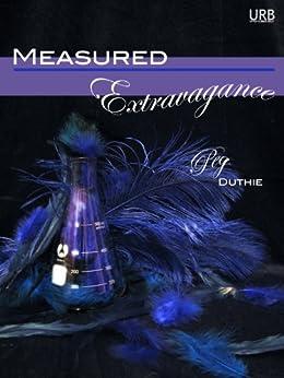 [Peg Duthie]のMeasured Extravagance (English Edition)