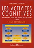 Les activités cognitives. Raisonnement, décision et résolution de problèmes. 2e édition