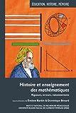 Histoire et enseignement des mathématiques - Rigueurs, erreurs, raisonnements