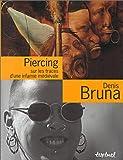 Piercing  : Sur les traces d'une infamie médiévale
