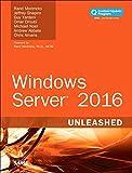 Windows Server 2016 Unleashed (Includes Content Update Program) - Rand Morimoto