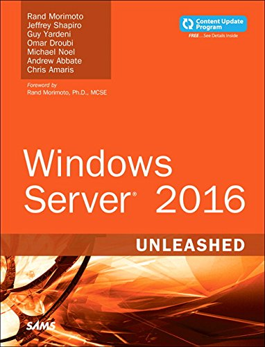Compare Textbook Prices for Windows Server 2016 Unleashed includes Content Update Program 1 Edition ISBN 9780134583754 by Morimoto, Rand,Shapiro, Jeffrey,Yardeni, Guy,Droubi, Omar,Noel, Michael,Abbate, Andrew,Amaris, Chris