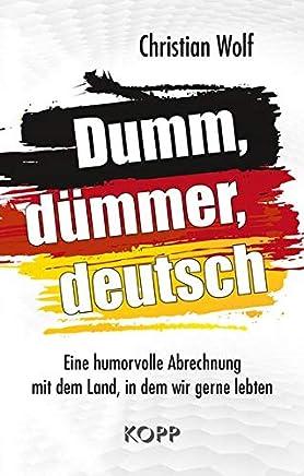 Du düer deutsch Eine huorvolle Abrechnung it de Land in de wir gerne lebten by Christian Wolf