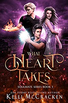 What the Heart Takes: A Psychic-Elemental Romance (Soulmate Book 3) by [Kelli McCracken]