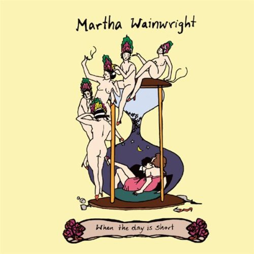 When The Day Is Short by Martha Wainwright (2005-08-02)