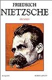 Oeuvres de Friedrich Nietzsche - Tome 2 Tome 2 - Robert Laffont - 05/11/1993