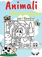 Animali Colore per Numero per i Bambini: Libro di Attività Educative per Bambini, Varie Immagini, Pagine da Colorare Facili Perfette per i Bambini