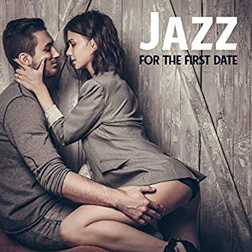 Jazz for the First Date - Collection of the Most Romantic Melodies for Lovers, Couple, Falling in Love, Kissing in the Rain, Red Wine