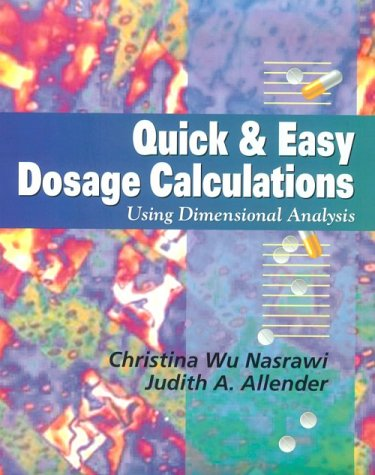 Quick & Easy Dosage Calculations: Using Dimensional Analysis