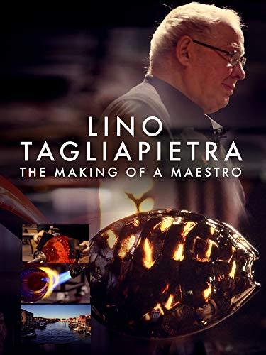 Lino Tagliapietra: The Making of a Maestro