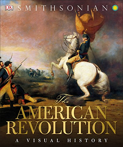 Compare Textbook Prices for The American Revolution: A Visual History  ISBN 9781465446077 by DK,Smithsonian Institution
