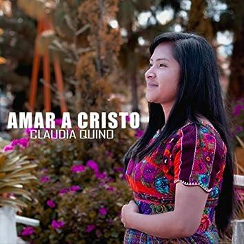 Amar a Cristo