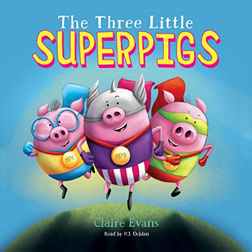 The Three Little Superpigs audiobook cover art